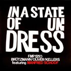 PETER BRÖTZMANN In a State of Undress (feat. Manfred Schoof) album cover
