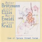 PETER BRÖTZMANN Live at Spruce Street Forum album cover