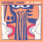 PETER BRÖTZMANN Live In Beirut album cover