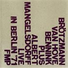PETER BRÖTZMANN Live in Berlin '71 album cover