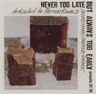 PETER BRÖTZMANN Never Too Late but Always Too Early album cover