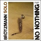 PETER BRÖTZMANN No Nothing album cover