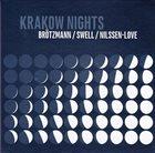 PETER BRÖTZMANN Peter Brötzmann / Steve Swell / Paal Nilssen-Love : Krakow Nights album cover