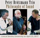 PETER BRÖTZMANN Peter Brotzmann Trio : Philosophy of Sound album cover