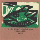 PETER BRÖTZMANN Peter Brotzmann/Paal Nilssen-Love: A Fish Stinks From The Head album cover