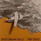 PETER BRÖTZMANN Solo album cover