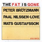 PETER BRÖTZMANN The Fat Is Gone album cover