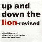 PETER BRÖTZMANN Up and Down the Lion - Revised album cover