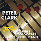 PETER CLARK Cool Vibes Cool Vocals Cool Piano album cover