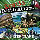 PETER CLARK Exotic Destinations album cover