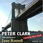 PETER CLARK Live In New York with Special Guest Jane Russell album cover