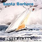 PETER CLARK Santa Barbara album cover