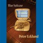 PETER ECKLUND Blue Suitcase album cover
