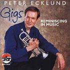PETER ECKLUND Gigs: Reminiscing in Music album cover