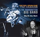 PETER ERSKINE Peter Erskine/Tim Hagans & The Norrbotten Big Band : Worth The Wait album cover