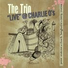 PETER ERSKINE The Trio - Live @ Charlie O's album cover