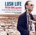 PETER KING Peter King Quartet : Lush Life album cover