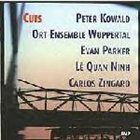 PETER KOWALD Cuts (with Ort Ensemble Wuppertal with Evan Parker, Lê Quan Ninh , and Carlos Zíngaro) album cover