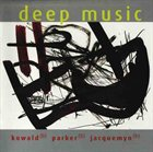 PETER KOWALD Deep Music (with William Parker / Peter Jacquemyn) album cover