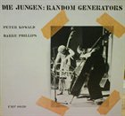 PETER KOWALD Die Jungen: Random Generators (with Barre Phillips) album cover