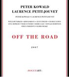 PETER KOWALD Off The Road (with Laurence Petitjouvet) album cover