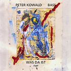 PETER KOWALD Was Da Ist album cover