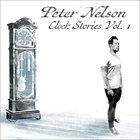 PETER NELSON Clock Stories, Vol. 1 album cover