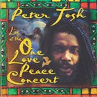PETER TOSH Live At The One Love Peace Concert album cover