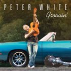 PETER WHITE Groovin' album cover