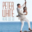 PETER WHITE Here We Go album cover