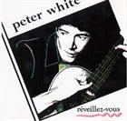 PETER WHITE Reveillez-Vous album cover