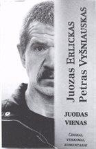 PETRAS VYŠNIAUSKAS Juozas Erlickas, Petras Vyšniauskas : Juodas Vienas album cover