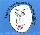 PETRAS VYŠNIAUSKAS Live At Jazz Weltern Dresden 2005 (with Volkov /  Kugel) album cover