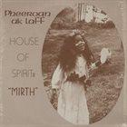 PHEEROAN AKLAFF House Of Spirit : Mirth album cover
