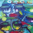 PHI ANSARI YAAN-ZEK Phi Yaan-Zek & Marco Minnemann : Dance With The Anima album cover
