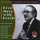 PHIL BODNER Once More with Feeling album cover