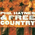 PHIL HAYNES Phil Haynes & Free Country album cover