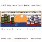 PHIL HAYNES Phil Haynes - Herb Robertson 5tet : Brooklyn-Berlin album cover