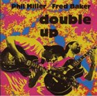 PHIL MILLER Double Up (with Fred Baker) album cover