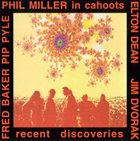 PHIL MILLER In Cahoots ‎: Recent Discoveries album cover