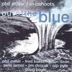 PHIL MILLER In Cahoots : Out Of The Blue album cover