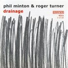 PHIL MINTON Phil Minton & Roger Turner ‎: Drainage album cover