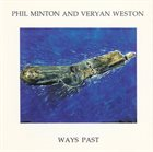 PHIL MINTON Phil Minton And Veryan Weston : Ways Past album cover