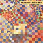 PHIL MINTON Phil Minton / John Butcher / Erhard Hirt : Two Concerts album cover
