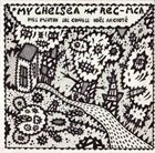 PHIL MINTON Phil Minton, Lol Coxhill, Noël Akchoté : My Chelsea album cover