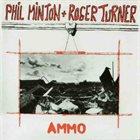 PHIL MINTON Phil Minton + Roger Turner : Ammo album cover