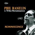 PHIL RANELIN Reminiscence: Live! album cover