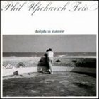 PHIL UPCHURCH Dolphin Dance album cover