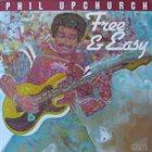 PHIL UPCHURCH Free & Easy album cover