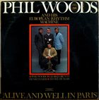 PHIL WOODS Alive And Well In Paris  (aka European Rhythm Machine) album cover